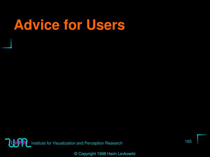 Advice for Users