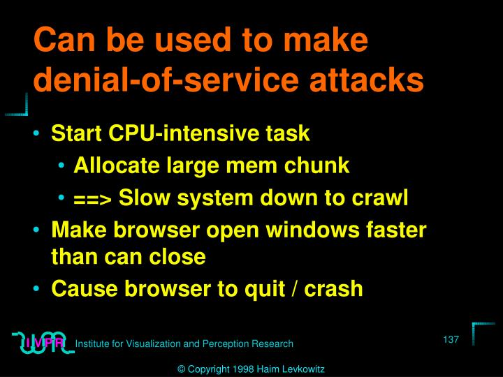 Can be used to make denial-of-service attacks