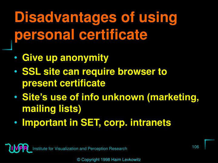 Disadvantages of using personal certificate