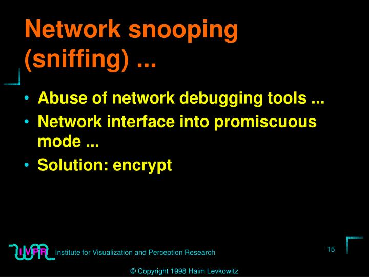 Network snooping (sniffing) ...