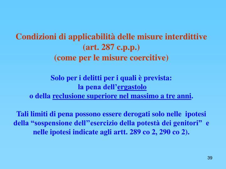 Condizioni di applicabilità delle misure interdittive (art. 287 c.p.p.)