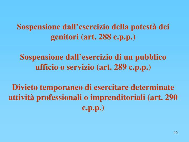 Sospensione dall'esercizio della potestà dei genitori (art. 288 c.p.p.)