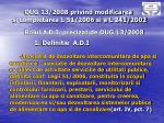 oug 13 2008 privind modificarea si completarea l 51 2006 si a l 241 2002