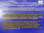oug 13 2008 privind modificarea si completarea l 51 2006 si a l 241 20021