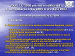 oug 13 2008 privind modificarea si completarea l 51 2006 si a l 241 20022
