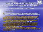 oug 13 2008 privind modificarea si completarea l 51 2006 si a l 241 20023