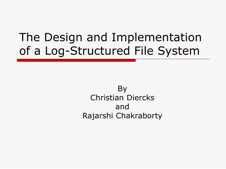 the design and implementation of a log structured file system n.