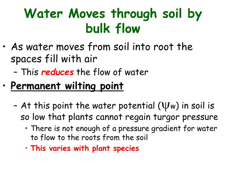 Water Moves through soil by bulk flow