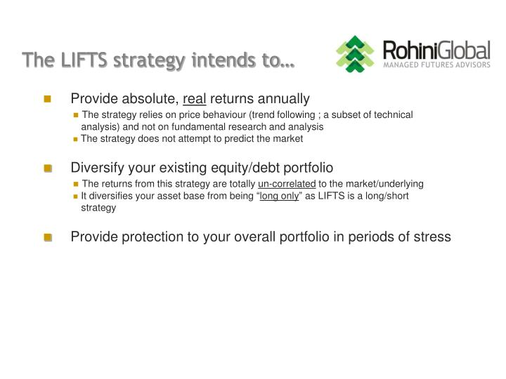 The lifts strategy intends to