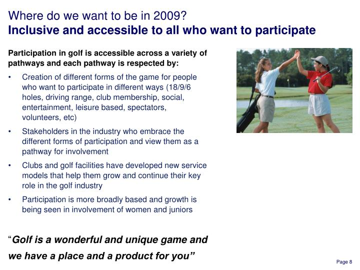 Participation in golf is accessible across a variety of pathways and each pathway is respected by: