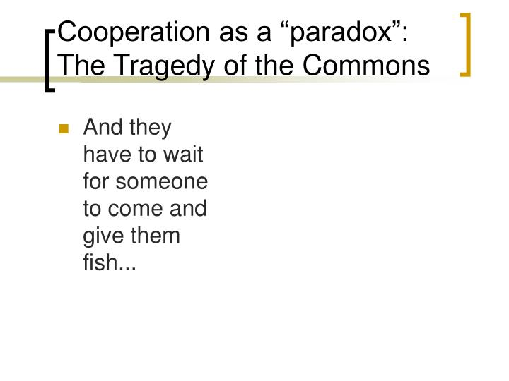 "Cooperation as a ""paradox"":"