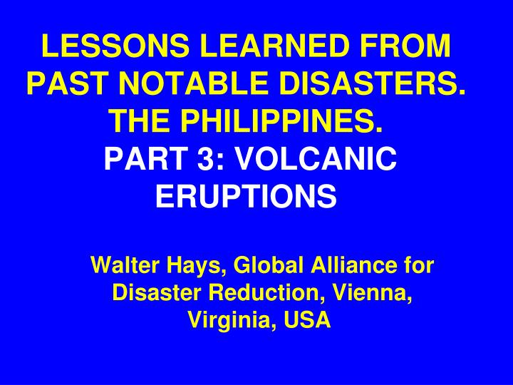 lessons learned from past notable disasters the philippines part 3 volcanic eruptions n.
