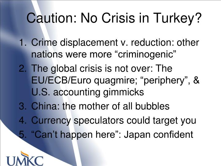 Caution no crisis in turkey
