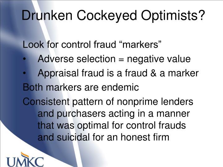 Drunken Cockeyed Optimists?