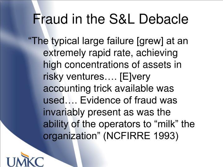 Fraud in the S&L Debacle