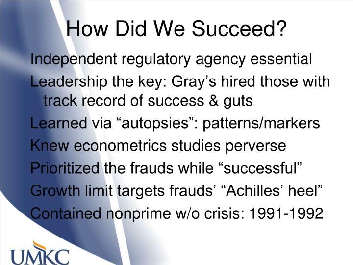 How Did We Succeed?