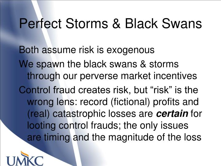 Perfect Storms & Black Swans