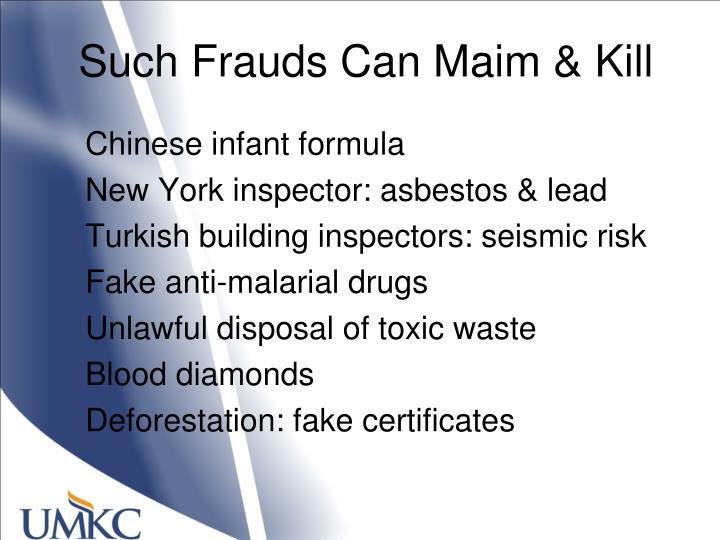 Such Frauds Can Maim & Kill