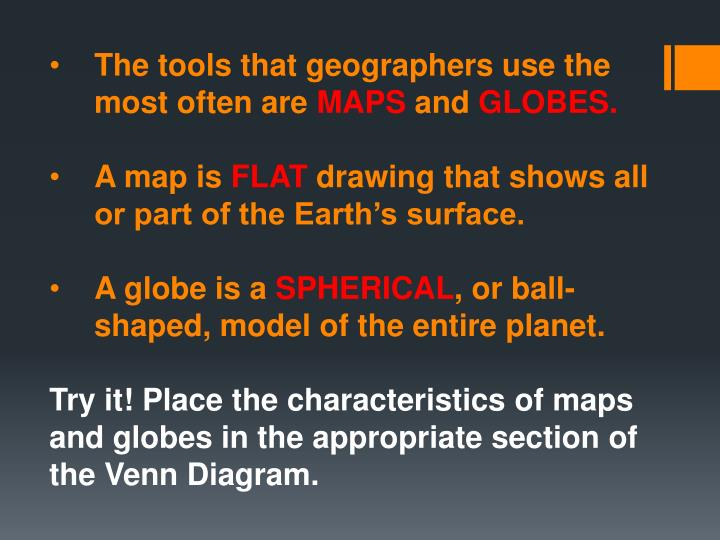 Ppt maps vs globes powerpoint presentation id3939252 the tools that geographers use the most often are mapsand globes ccuart Choice Image