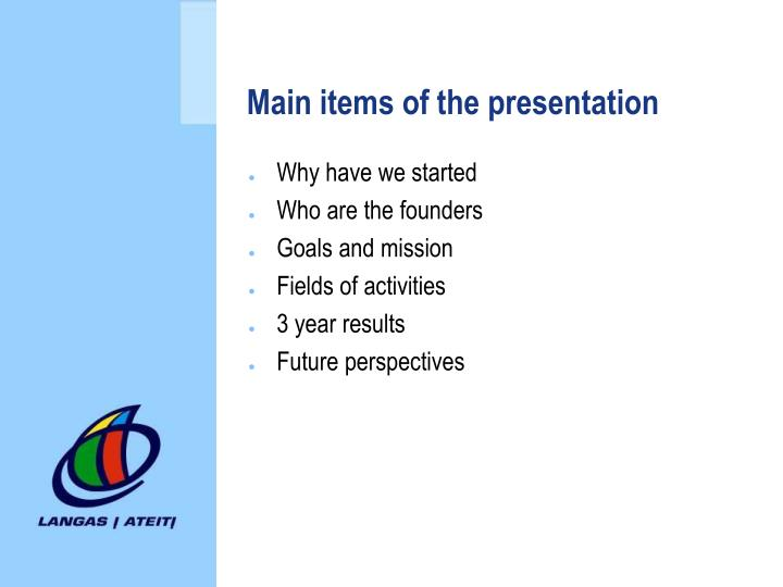 Main items of the presentation