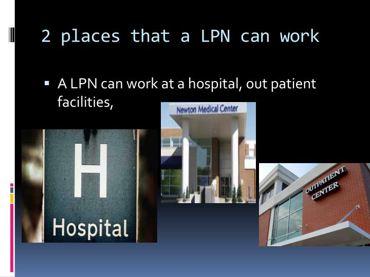 2 places that a LPN can work