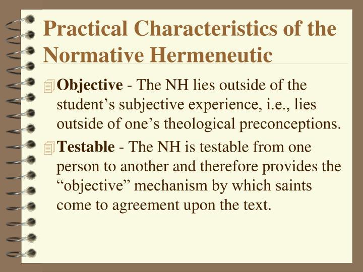Practical Characteristics of the Normative Hermeneutic