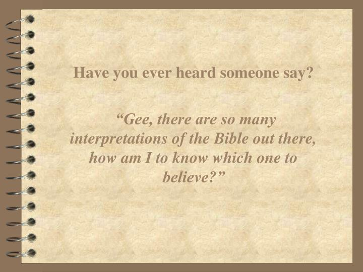 Have you ever heard someone say?