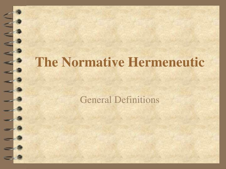 The Normative Hermeneutic