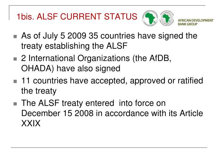 1bis. ALSF CURRENT STATUS