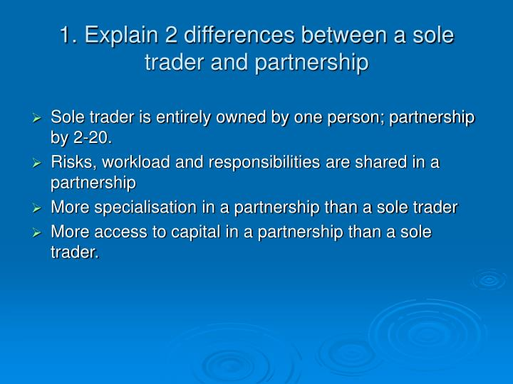 1 explain 2 differences between a sole trader and partnership