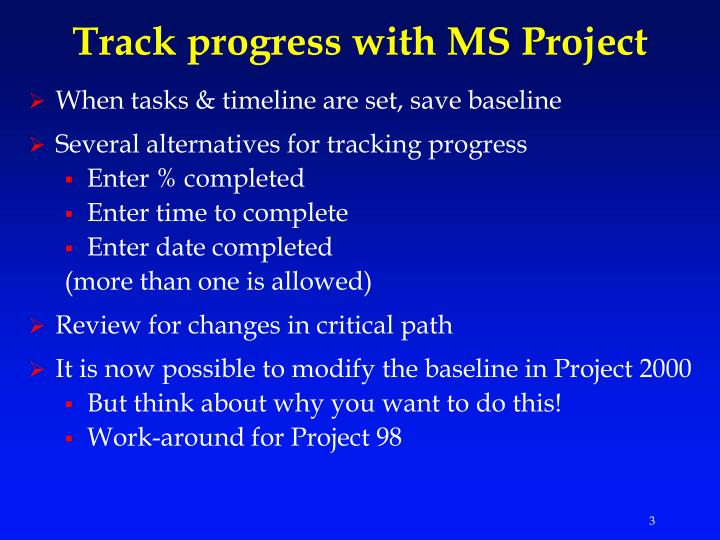 Track progress with ms project