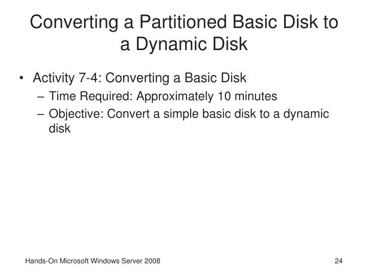 Converting a Partitioned Basic Disk to a Dynamic Disk
