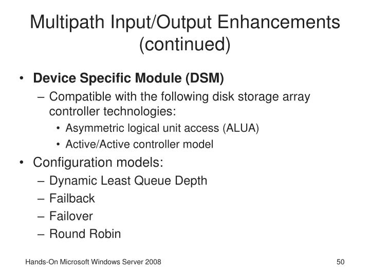 Multipath Input/Output Enhancements (continued)