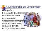 a demografia do consumidor