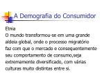 a demografia do consumidor6