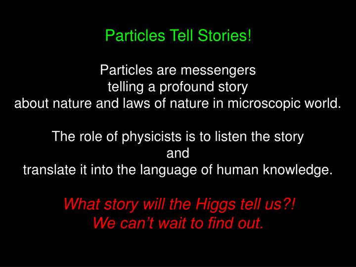 Particles Tell Stories!
