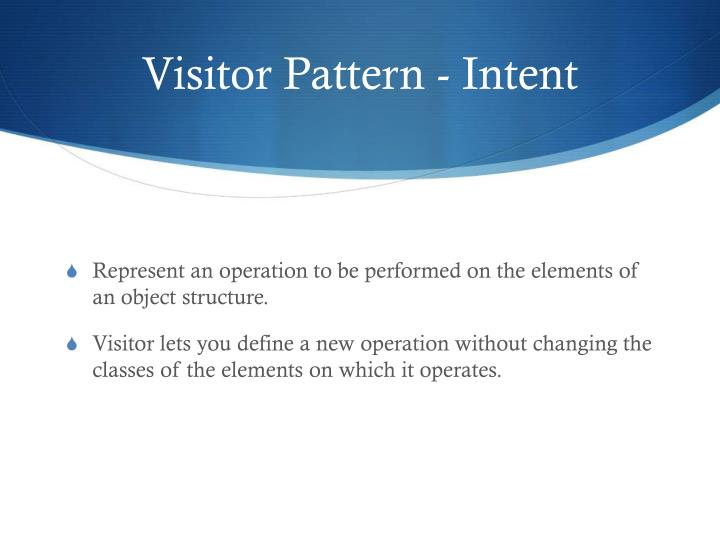 Visitor Pattern - Intent
