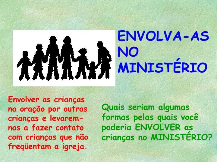 ENVOLVA-AS NO MINISTÉRIO