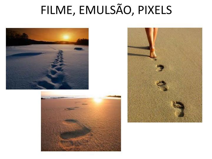 FILME, EMULSÃO, PIXELS