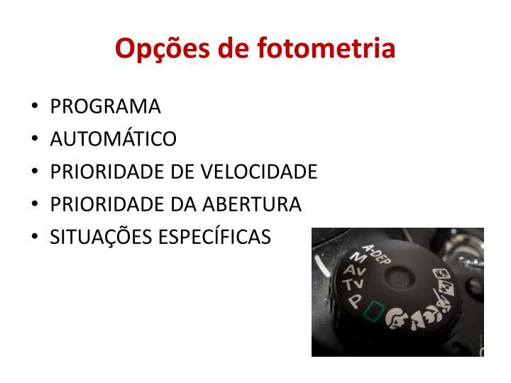 Opções de fotometria