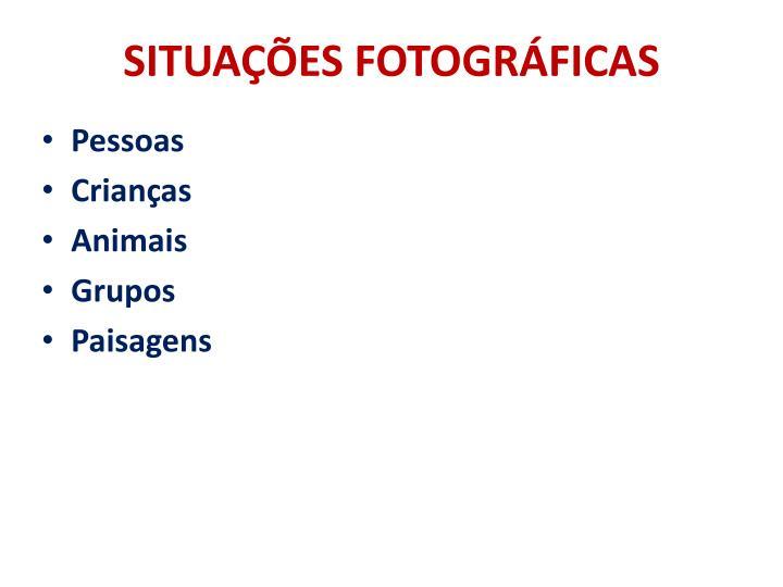 SITUAÇÕES FOTOGRÁFICAS