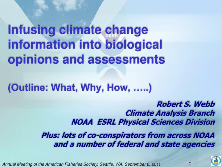 infusing climate change information into biological opinions and assessments outline what why how n.