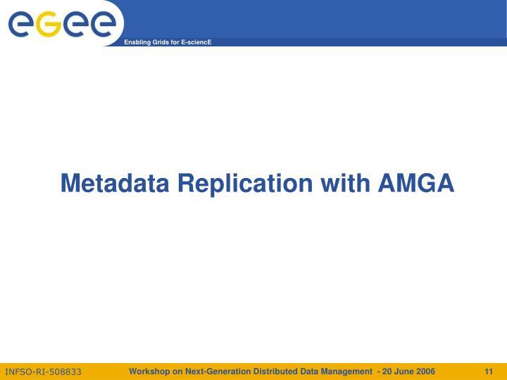 Metadata Replication with AMGA
