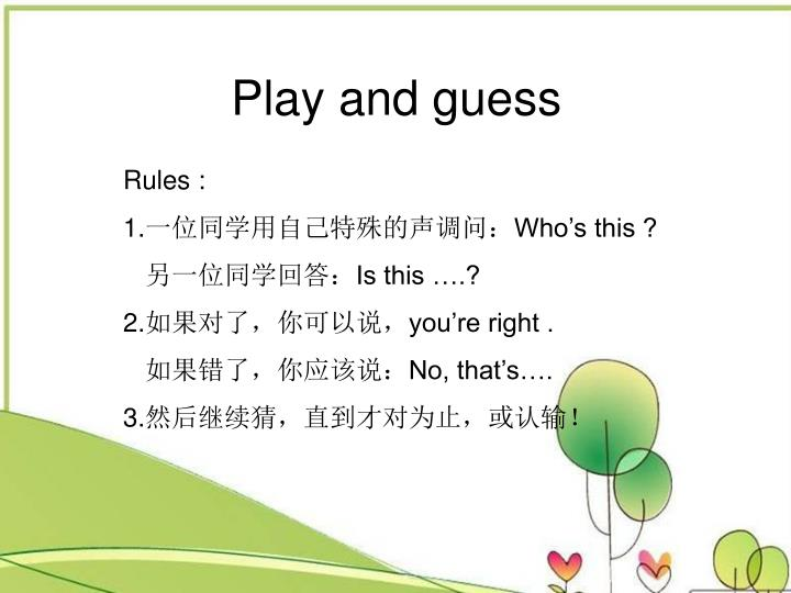 Play and guess