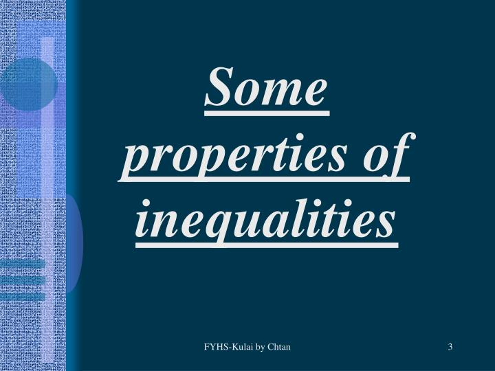 Some properties of inequalities