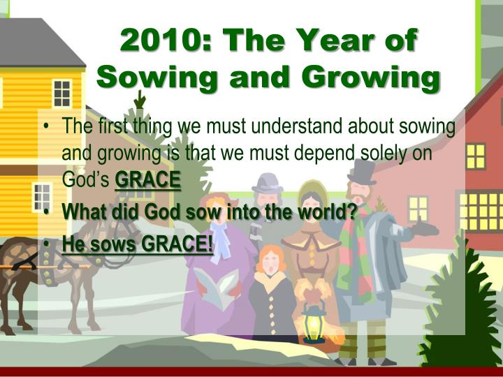 2010 the year of sowing and growing