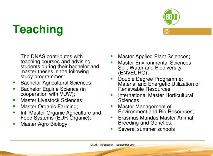 The DNAS contributes with teaching courses and advising students during their bachelor and master theses in the following study programmes: