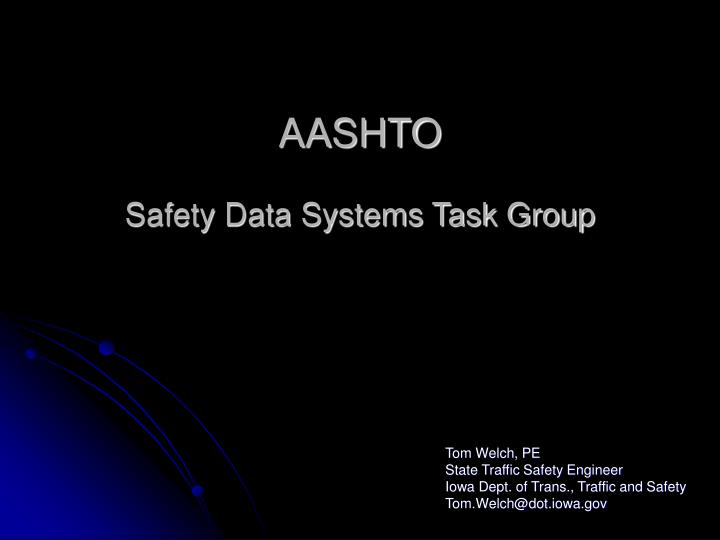 aashto safety data systems task group n.