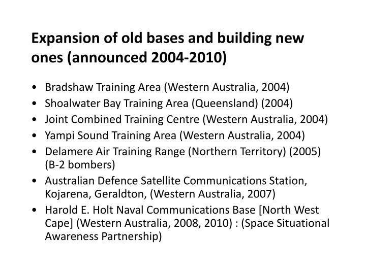 Expansion of old bases and building new ones announced 2004 2010