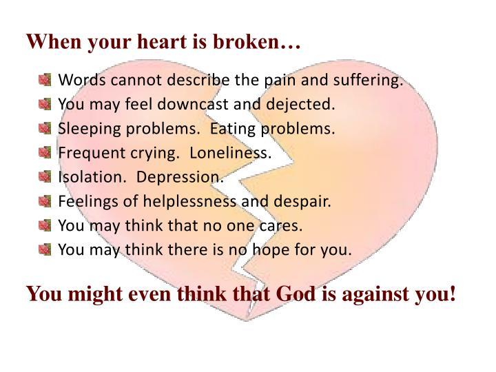 When your heart is broken…